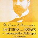 The Genius of Homeopathy: Lectures and Essays on Homeopathic Philosophy With