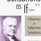 Sensations As If: A Repertory of Subjective Symptoms [Paperback] [Jun 30,