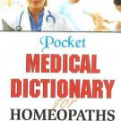 Pocket Medical Dictionary for Homeopaths [Jan 01, 1999] B. Jain Publishers