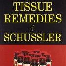 The Twelve Tissue Remedies of Schussler [Jul 01, 2005] William Boericke