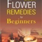 Bach Flower Remedies for Beginners [Sep 30, 2008] Vennells, David