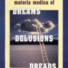 Illustrated Materia Medica of Dreams, Delusions, Dreads [Paperback] [Jun 30,