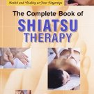 The Complete Book of Shiatsu Therapy [Jul 30, 2008] Namikoshi, Toru