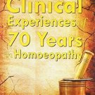 Clinical Experiences of 70 Years in Homoeopathy [Paperback] [Jun 30, 2012]