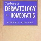 Textbook of Dermatology for Homoeopaths: 3rd Edition [Paperback] [May 01,