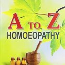 A to Z Homeopathy: A Complete Course in Clinical Homeopathy [Paperback] [Jun