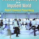 Classical Homoeopathy for an Impatient World Rapid Classical Prescribing [Paperback