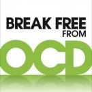 Break Free from OCD: Overcoming Obsessive Compulsive Disorder with CBT [Paperback