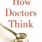 How Doctors Think [Paperback] [Mar 01, 2008] Groopman, Jerome