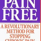 Pain Free: A Revolutionary Method for Stopping Chronic Pain [Paperback] [Feb