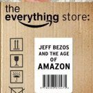 The Everything Store: Jeff Bezos and the Age of Amazon [Paperback] [Jan 01,