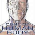 The Concise Human Body Book: An Illustrated Guide to Its Structure, Function