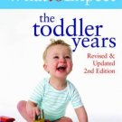 What to Expect: the Toddler Years 2nd Edition [Jun 30, 2009] Murkoff, Heidi