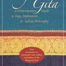 Essence of the Bhagavad Gita: A Contemporary Guide to Yoga, Meditation,