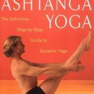 Ashtanga Yoga: The Definitive Step-by-Step Guide to Dynamic Yoga [Paperback]