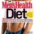 The Men's Health Diet: 27 Days to Sculpted Abs, Maximum Muscle & Superhuman