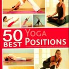 50 Best... Yoga Positions [Dec 25, 2011]