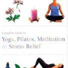 Complete Guide to Pilates, Yoga, Med Etc [Paperback] [Mar 02, 2012] Parragon