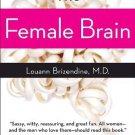 The Female Brain [Paperback] [Aug 07, 2007] Brizendine M.D., Louann