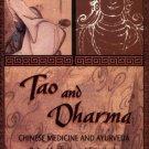 Tao and Dharma: Chinese Medicine and Ayurveda [Paperback] [Feb 28, 1996] Svob...