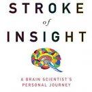My Stroke of Insight [Paperback] [May 26, 2009] Jill Bolte Taylor