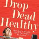 Drop Dead Healthy [Paperback] [Jul 04, 2013] Jacobs, A. J