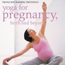 Yoga for Pregnancy, Birth and Beyond [Paperback] [Jun 03, 2004] Freedman,
