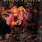 Dried Flowers: A Complete Guide [Aug 28, 2003] Bird, Lindy