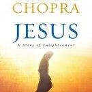 Jesus Lp: A Story of Enlightenment [Paperback] [Oct 16, 2008] Chopra, Deepak