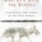 Women Who Run with the Wolves: Contacting the Power of the Wild Woman [Paperback