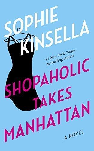 Shopaholic Takes Manhattan: A Novel [Paperback] [Jan 29, 2002] Kinsella, Sophie