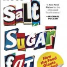 Salt Sugar Fat: How the Food Giants Hooked Us [Paperback] [Feb 18, 2014]