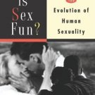 Why Is Sex Fun?: The Evolution of Human Sexuality [Paperback] [Sep 25, 1998]