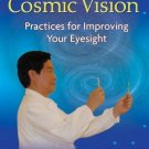 The Art of Cosmic Vision: Practices for Improving Your Eyesight [Paperback]