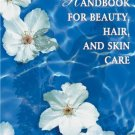 Aromatherapy Handbook for Beauty, Hair, and Skin Care [Paperback] [Sep 01,