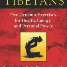 The Five Tibetans: Five Dynamic Exercises for Health, Energy, and Personal