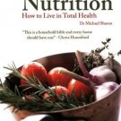Complete Nutrition: How to Live in Total Health [Paperback] [Mar 01, 2009]