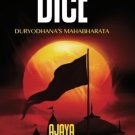 AJAYA  : Epic of the Kaurava Clan -ROLL OF THE DICE (Book 1) [Paperback] [Dec