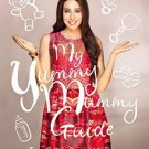 My Yummy Mummy Guide: From Getting Pregnant to Being a Successful Working Mom