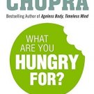What are You Hungry for? [Paperback] [Jan 08, 2015] Dr Deepak Chopra