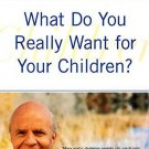 What Do You Really Want For Your Children? [Paperback] [Aug 21, 2001] Dyer,
