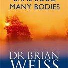 Same Soul, Many Bodies [Paperback] [Nov 04, 2004] Brian L Weiss