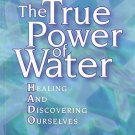 The True Power of Water: Healing and Discovering Ourselves [Paperback] [Dec