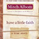 Have a Little Faith: A True Story [Paperback] [Mar 29, 2011] Albom, Mitch