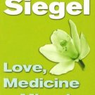Love, Medicine and Miracles [Paperback] [Jan 07, 1999] Bernie S. Siegel