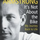 It's Not about the Bike: My Journey Back to Life [Paperback] [Nov 01, 2004]