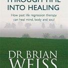 Through Time Into Healing [Paperback] [Jun 25, 1998] Weiss, Brian