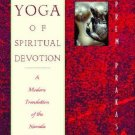 The Yoga of Spiritual Devotion: A Modern Translation of the Narada Bhakti