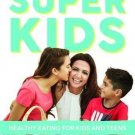 Super Kids: Healthy Eating for Kids and Teens [Oct 01, 2014] Agarwal, Suman