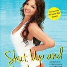 Shut Up and Train: A Complete Fitness Guide for Men and Women [Nov 20, 2013]